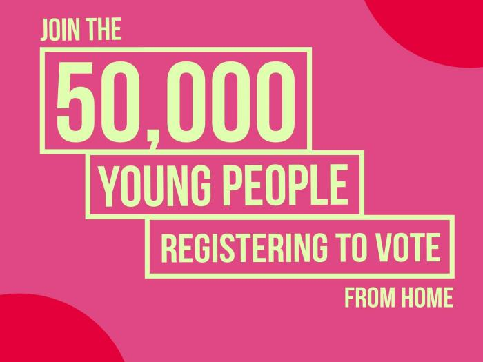Red square with text reading, Join the 50,000 young people registering to vote from home